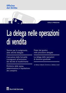 La delega nelle operazioni di vendita - Stefano Conti,Alberto Cimmino Nelson - copertina