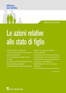 Le azioni relative allo stato di figlio - Rita Rossi - copertina