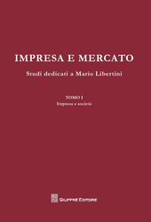 Impresa e mercato. Studi dedicati a Mario Libertini: Impresa e societa-Concorrenza e mercato-Crisi dell'impresa. Scritti vari