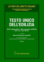 Testo Unico dell'edilizia (D.P.R. 6 giugno 2001 n. 380 e successive modifiche). Artt. 1-51, artt. 136-137