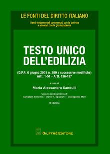 Testo Unico dell'edilizia (D.P.R. 6 giugno 2001 n. 380 e successive modifiche). Artt. 1-51, artt. 136-137 - copertina