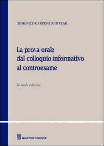 Libro La prova orale dal colloquio informativo al controesame Domenico Carponi Schittar