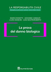 Libro La prova del danno biologico Marco Rossetti , Luigi Mastroroberto , Laura Mancini