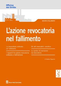 Libro L' azione revocatoria nel fallimento Andrea Paganini