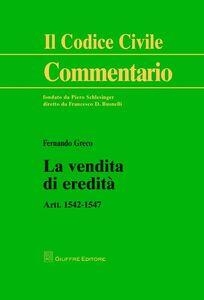 Foto Cover di La vendita di eredità. Artt. 1542-1547, Libro di Fernando Greco, edito da Giuffrè