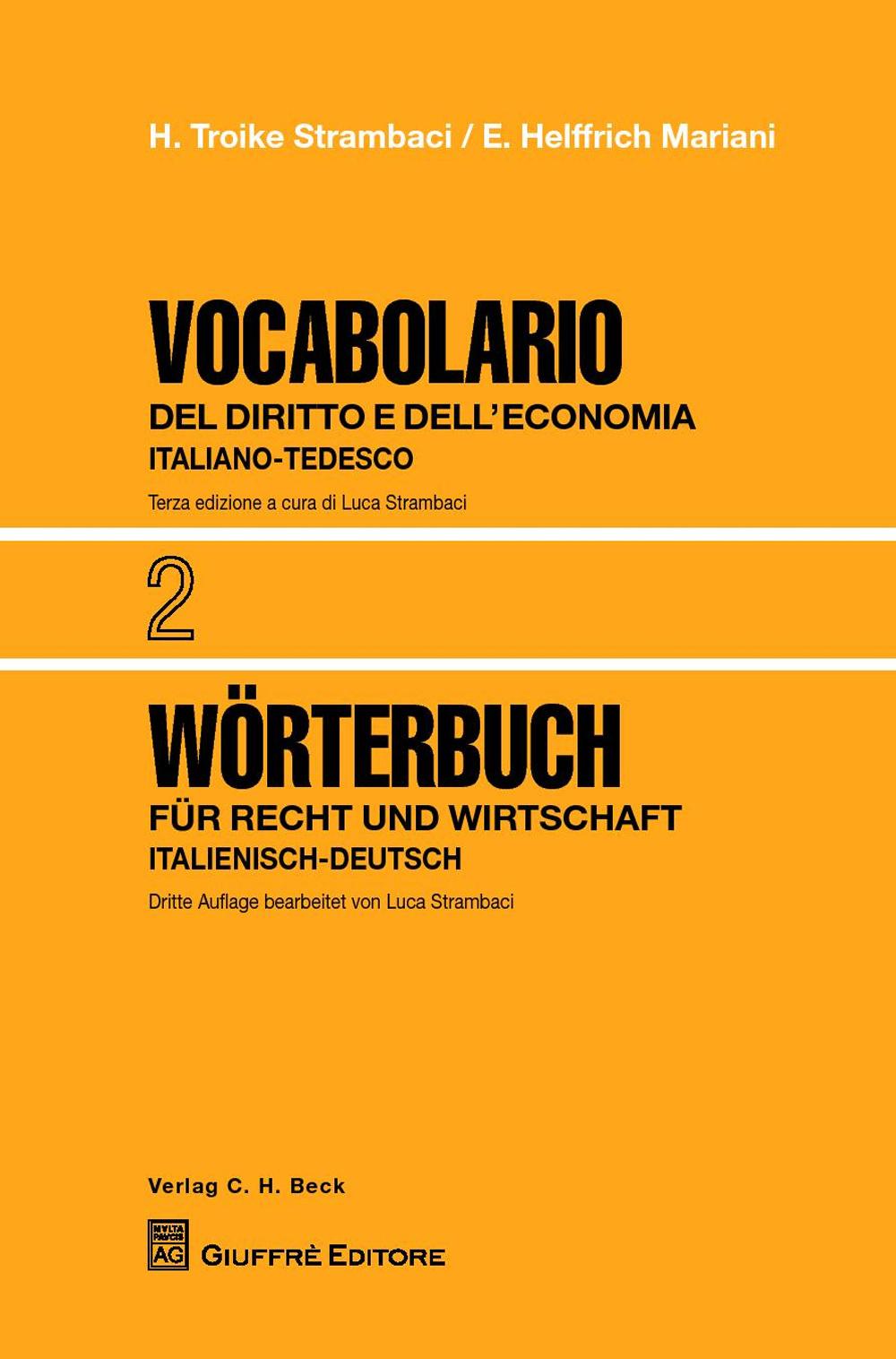 Vocabolario del diritto e dell'economia. Vol. 2: Italiano-Tedesco.