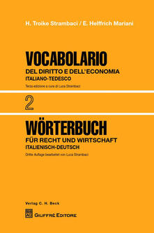 Vocabolario del diritto e dell'economia. Vol. 2: Italiano-Tedesco. - Hannelore Troike Strambaci,E. Helffrich Mariani - copertina