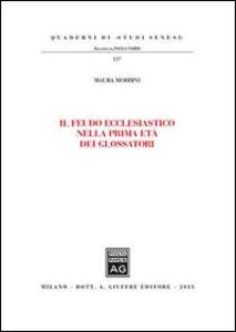Libro Il feudo ecclesiastico nella prima età dei glossatori Maura Mordini