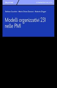 Libro Modelli organizzativi 231 nelle PMI Stefano Cocchini , M. Chiara Zanconi , Roberto Zingari