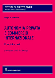 Autonomia privata e commercio internazionale. Principi e casistica