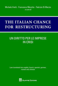 Un diritto per le imprese in crisi. The italian chances for restructuring. Law translated into english, french, spanish, german, russian and chinese