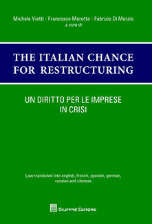 Un diritto per le imprese in crisi. The italian chances for restructuring. Law translated into english, french, spanish, german, russian and chinese - copertina