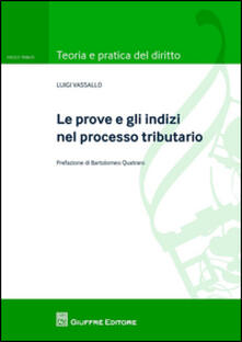 Le prove e gli indizi nel processo tributario - Luigi Vassallo - copertina