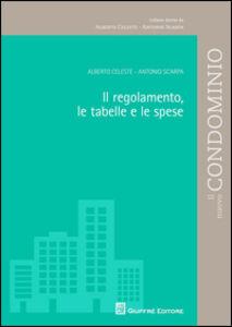 Libro Il regolamento, le tabelle e le spese Alberto Celeste , Antonio Scarpa