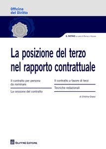 Libro La posizione del terzo nel rapporto contrattuale Cristina Grassi