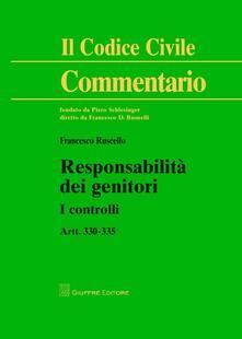 Responsabilità dei genitori. I controlli. Artt. 330-335 - Francesco Ruscello - copertina