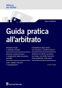 Libro Guida pratica all'arbitrato Enrico Modesto Cerea
