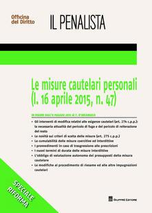 Le misure cautelari personali (l. 16 aprile 2015 n. 47) - Fabrizio D'Arcangelo - copertina