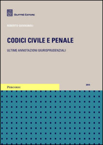 Foto Cover di Codice civile e penale. Ultime annotazioni giurisprudenziali, Libro di  edito da Giuffrè