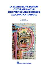 La restituzione dei beni culturali rimossi con particolare riguardo alla pratica italiana