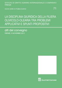Libro La disciplina giudirica della filiera olivicolo-olearia tra problemi applicativi e spunti propositivi