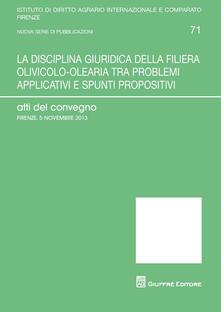 La disciplina giudirica della filiera olivicolo-olearia tra problemi applicativi e spunti propositivi - copertina