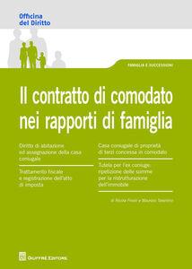 Foto Cover di Il contratto di comodato nei rapporti di famiglia, Libro di Maurizio Tarantino,Nicola Frivoli, edito da Giuffrè