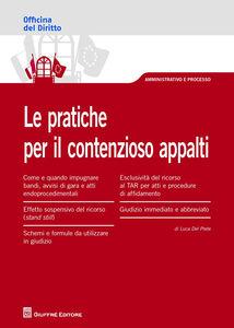 Libro Le pratiche per il contezioso appalti Luca Del Prete