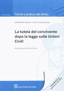 Libro La tutela del convivente dopo la legge sulle unioni civili Annamaria Fasano , G. Ettore Gassani