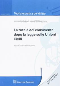 Libro La tutela del convivente dopo la legge sulle unioni civili Annamaria Fasano , Gian Ettore Gassani