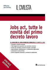 Jobs act, tutte le novità del primo decreto lavoro