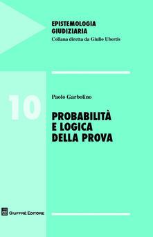 Probabilità e logica della prova - Paolo Garbolino - copertina