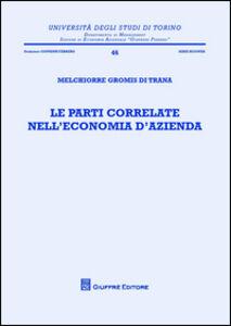 Libro Le parti correlate nell'economia dell'azienda Melchiorre Gromis di Trana