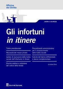 Gli infortuni in itinere - Andrea Rossi - copertina