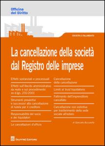 Foto Cover di La cancellazione della società dal Registro delle imprese, Libro di Giancarlo Buccarella, edito da Giuffrè