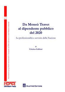 Da Monsù Travet al dipendente pubblico del 2020. La professionalità a servizio della nazione - Cristina Galbiati - copertina