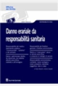 Libro Danno erariale da responsabilità sanitaria Antonio Serpetti , Paolo Mariotti