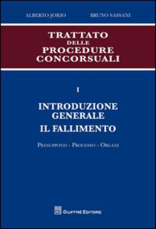 Trattato delle procedure consorsuali. Vol. 1: Introduzione generale. Il fallimento. Presupposti, processo, organi..pdf