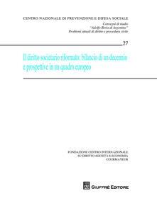 Il diritto societario riformato. Bilancio di un decennio e prospettive in una quadro europeo. Convegni di studio «Adolfo Beria di Argentine» problemi attuali... - copertina