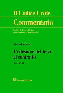 Foto Cover di L' adesione del terzo al contratto. Art. 1332, Libro di Alessandro Gnani, edito da Giuffrè