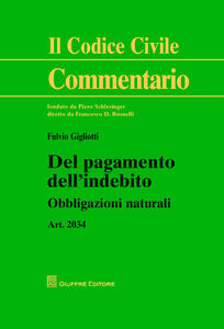 Libro Del pagamento dell'indebito. Art. 2034. Obbligazioni naturali Fulvio Gigliotti