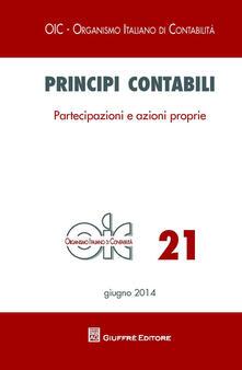 Principi contabili. Vol. 21: Partecipazioni e azioni proprie. - copertina