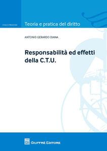 Foto Cover di Responsabilità ed effetti della CTU, Libro di Antonio G. Diana, edito da Giuffrè
