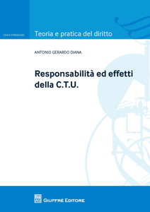 Libro Responsabilità ed effetti della CTU Antonio Gerardo Diana
