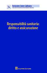 Libro Responsabilità sanitaria. Diritto e assicurazione. Atti del Convegno (Verona, 12 aprile 2014)