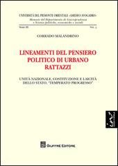 Lineamenti del pensiero politico di Urbano Rattazzi. Unità nazionale, costituzione e laicità dello Stato, «temperato progresso»