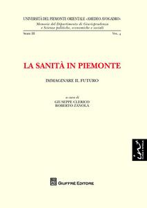Libro La sanità in Piemonte. Immaginare il futuro