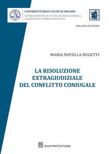 La risoluzione extragiudiziale del conflitto coniugale - M. Novella Bugetti - copertina
