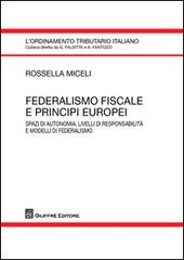 Federalismo fiscale e principi europei. Spazi di autonomia, livelli di responsabilità e modelli di federalismo