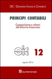 Principi contabili. Vol. 12: Composizione e schemi del bilancio d'esercizio.